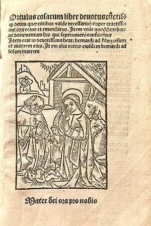 Ortulus rosarum liber devotus cunctisque Deum querentibus valde necessarius nuper exactissime ...