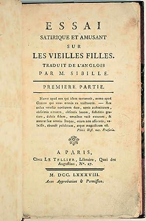 Essai satirique et amusant sur les vielles filles. Traduit de l'anglois par M. Sibille.: ...