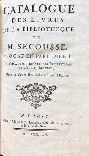 Catalogue des livres de la bibliotheque de M. Secousse, avocat en Parlement, de l'Acadé...