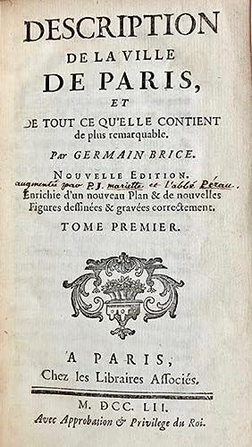 Description de la ville de Paris et de tout ce qu'elle contient de plus remarquable, par ...