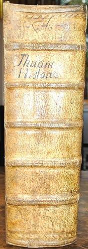Iac. Aug. Thuani Historiarum sui temporis. Opera [Lib. 1-LXXX].: THOU (Jacques-Auguste de);