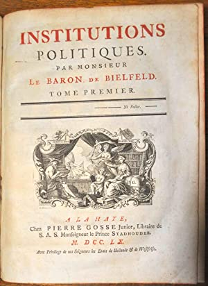 Institutions politiques.: BIELFELD (Jacob Friedrich, von);
