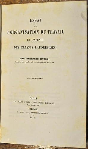 Essai sur l'Organisation du Travail et l'Avenir des Classes Laborieuses.: MORIN (Théodore...