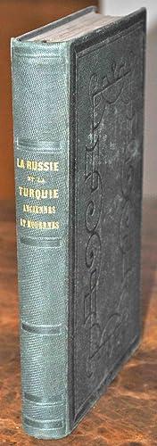 La Russie et la Turquie anciennes et modernes, histoire, légendes, moeurs, monumens, arts, ...