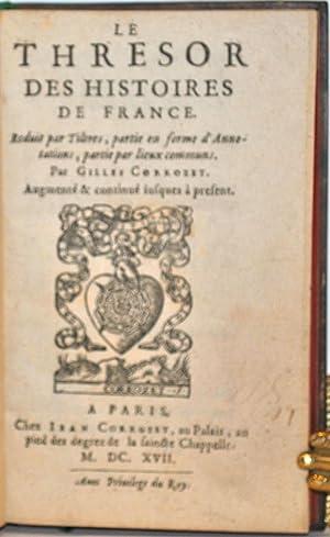 Le Thrésor des Histoires de France. Reduit par Tiltres, partie en forme d'Annotations, ...