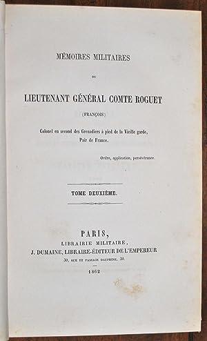 Mémoires militaires du lieutenant général Comte Roguet (François), ...