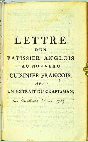 Lettre d'un patissier anglois au nouveau cuisinier françois. Avec un extrait du ...