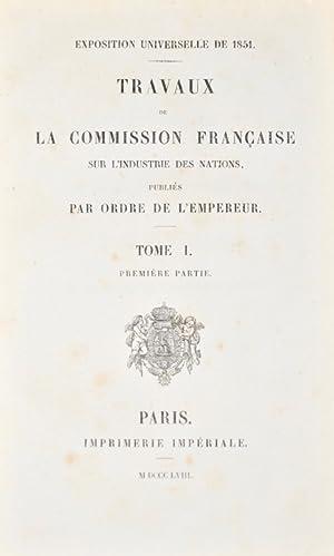 Exposition Universelle de 1851 à Londres. Travaux de la Commission française sur l&#...