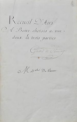 Manuscrit musical]. Recueil d'Airs A Boire choisis à une, deux et trois parties.