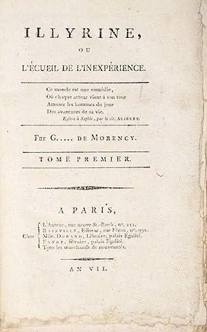Illyrine, ou l?écueil de l?inexpérience.: MORENCY (Suzanne Giroust, dite Mme de);