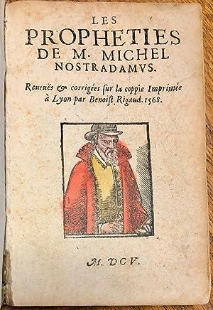 Les Prophéties de M. Michel Nostradamus, reveuës: NOSTRADAMUS;