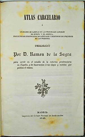 Atlas carcerario o Coleccion de laminas de las principales carceles de Europa y de America, ...