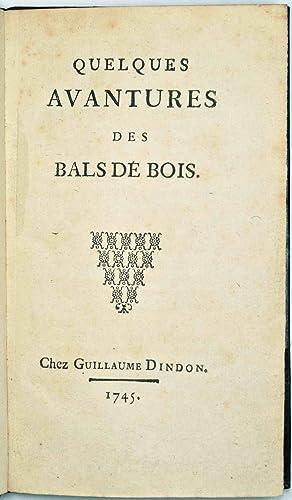 Quelques avantures des bals de bois.: CAYLUS (Anne-Claude-Philippe de Tubi�res, comte de);VOISENON ...