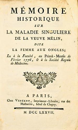 Mémoire historique sur la maladie singulière de la veuve Melin, dite la femme aux ...