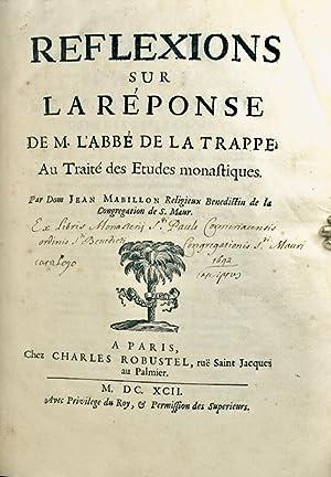Réflexions sur la Réponse de M. l'abbé de la Trappe Au Traité des ...