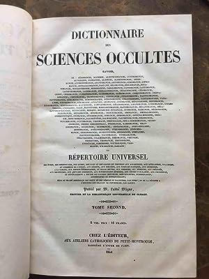 Dictionnaire des sciences occultes. Ouvrage renfermant in extenso, mais avec beaucoup d'...