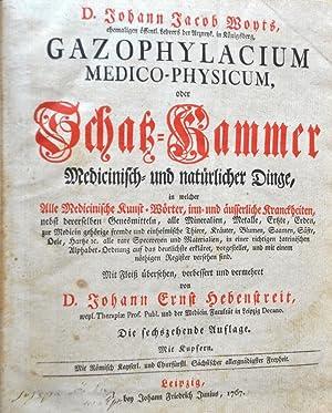 Gazophylacium Medico-Physicum oder Schatz-Kammer Medicinisch und natürlicher Dinge, in welcher...