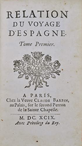 Relation du voyage d?Espagne.: AULNOY (Marie-Chatherine Le Jumelle de Berneville, comtesse d');