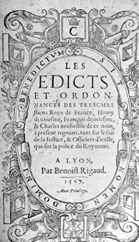 Edicts et Ordonnances des Treschrestiens Roys de France (Les), Henry Deuxiesme, François ...