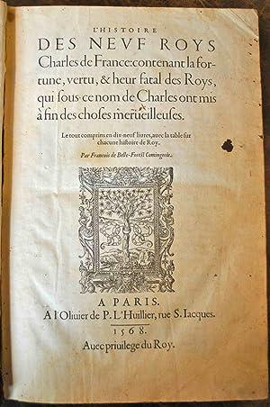 L'Histoire des neuf Roys Charles de France : contenant la fortune, vertu, & heur fatal des...