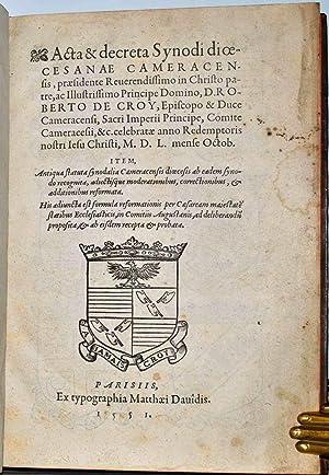 Synode de Cambrai. 1550]. Acta & decreta Synodi dioecesanae Cameracensis, praesidente ...