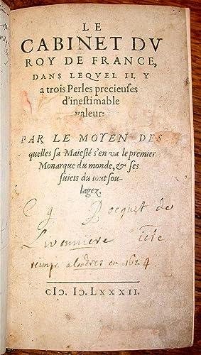 Le Cabinet du Roy de France, dans lequel il y a trois Perles precieuses d'inestimables valeurs...