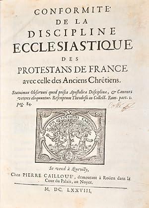 Conformité de la discipline ecclésiastique des protestants de France avec celle des ...