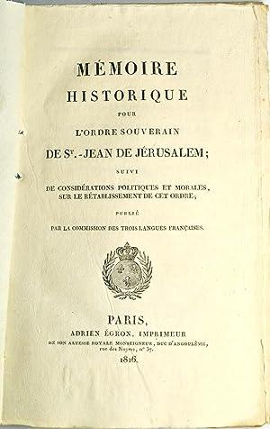 Mémoire historique pour l'Ordre souverain de St Jean de Jérusalem, suivi de ...