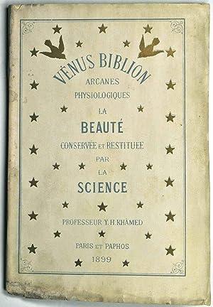Vénus Biblion. Arcanes physiologiques. La beauté conservée et restituée...