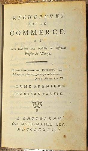 Recherches sur le commerce, ou Idées relatives aux intérêts des diffé...