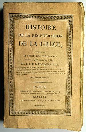 Histoire de la Régénération de la Grèce, comprenant le précis ...