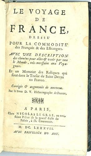 Le Voyage de France, dressé pour la commodité des François et Estrangers. Avec...