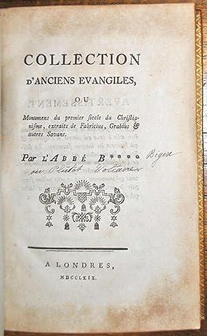 Collection d'anciens évangiles, ou Monumens du premier Siècle du Christianisme, ...