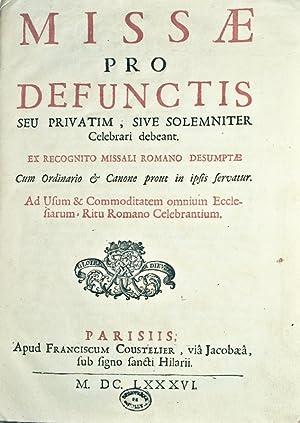 Messe des défunts]. Missae pro defunctis seu privatim, sive solemniter celebrari debeant. Ex...