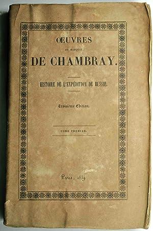 Oeuvres. Histoire de l'expédition de Russie.: CHAMBRAY (Georges, marquis de);