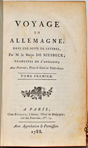 Voyage en Allemagne, dans une suite de Lettres, Par M. le Baron de Riesbeck ; Traduites de l'...