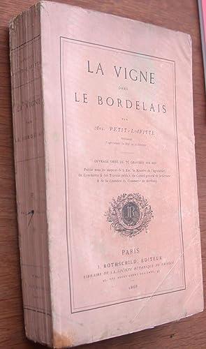 La Vigne dans le bordelais. Histoire - Histoire Naturelle - Commerce - Culture.: PETIT-LAFITTE (...