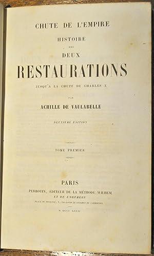 Chute de l'Empire. Histoire des deux restaurations jusqu'à la chute de Charles X.:...