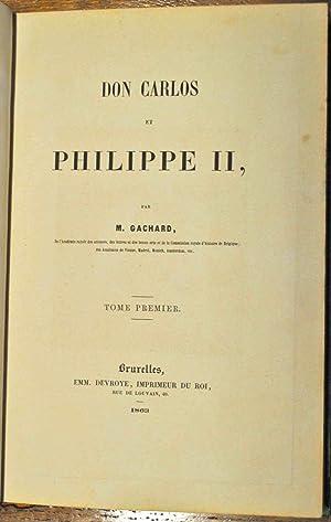 Don Carlos et Philippe II.: GACHARD (Louis Prosper);