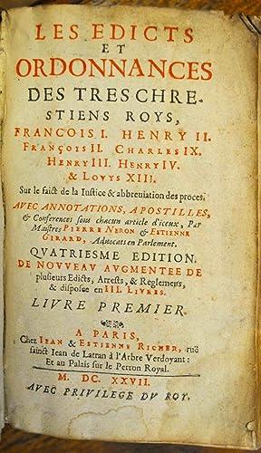 Edicts et ordonnances (Les) des tres-chrestiens roys, François I. Henry II. François ...