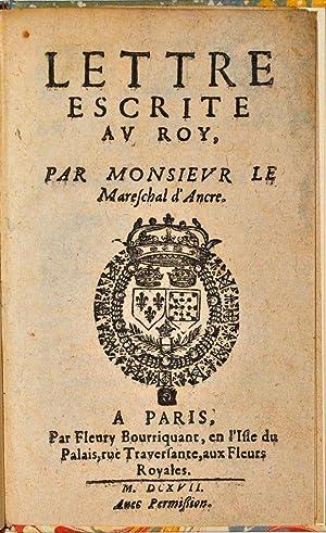 Lettre escrite au Roy, par Monsieur le Maréchal d'Ancre.: CONCINI (Concino);