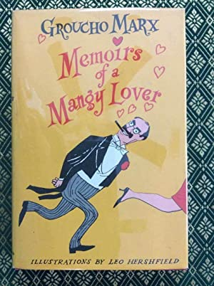 Memoirs of a Mangy Lover: Marx, Groucho; Hershfield,