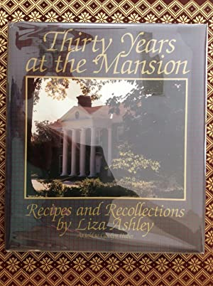 Thirty Years at the Mansion: Recipes and Recollections
