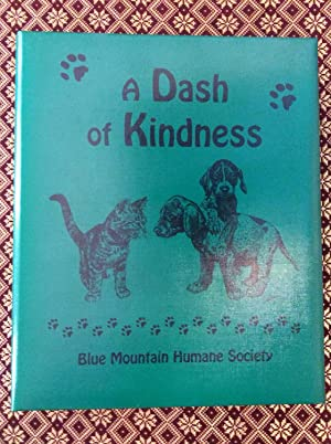 A Dash of Kindness; An Organization to Prevent Cruelty to Animals; A Collection of Recipes by Blu...