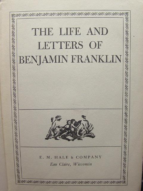 THE LIFE AND LETTERS OF BENJAMIN FRANKLIN: Franklin, Benjamin
