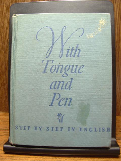 WITH TONGUE AND PEN: Step By Step in English