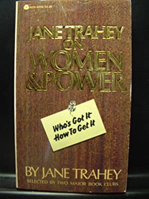 JANE TRAHEY ON WOMEN & POWER: Trahey, Jane