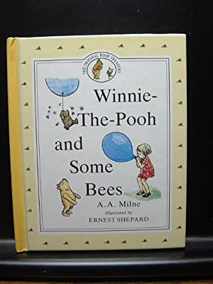 WINNIE-THE-POOH AND SOME BEES: Milne, A. A.