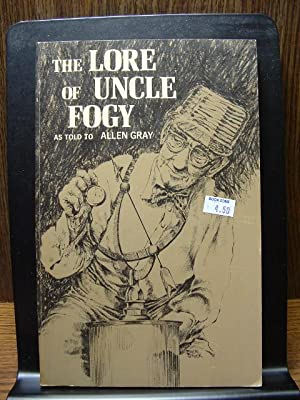 THE LORE OF UNCLE FOGY: Gray, Allen (As