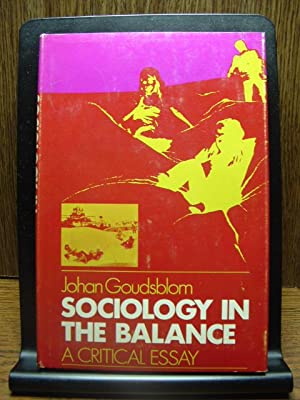 SOCIOLOGY IN THE BALANCE: A critical Essay